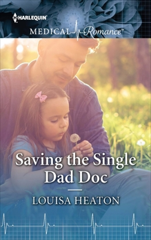 Saving the Single Dad Doc, Heaton, Louisa