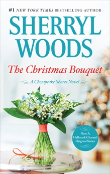 The Christmas Bouquet: A Small-Town Christmas Romance, Woods, Sherryl