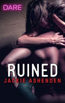 Ruined: A Bad Boy Biker Romance, Ashenden, Jackie