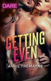 Getting Even: A Scorching Hot Romance, Tremayne, Avril