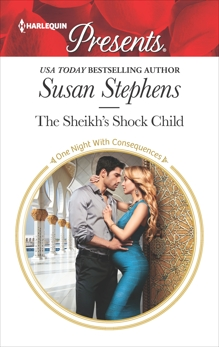 The Sheikh's Shock Child: A Royal Pregnancy Romance, Stephens, Susan