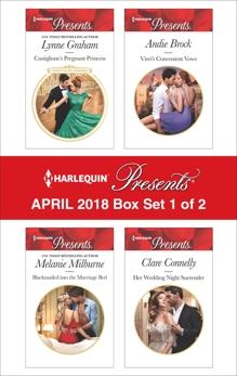 Harlequin Presents April 2018 - Box Set 1 of 2, Milburne, Melanie & Graham, Lynne & Brock, Andie & Connelly, Clare