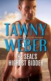 The SEAL's Highest Bidder: A Navy SEAL Reunion Romance, Weber, Tawny