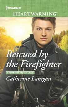 Rescued by the Firefighter: A Clean Romance, Lanigan, Catherine