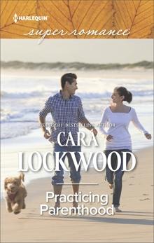 Practicing Parenthood, Lockwood, Cara