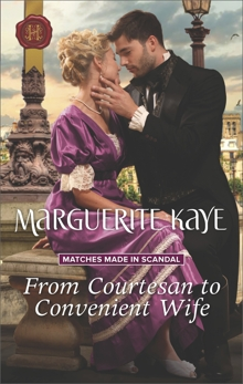 From Courtesan to Convenient Wife: A Regency Historical Romance, Kaye, Marguerite