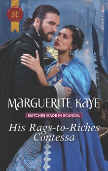 His Rags-to-Riches Contessa: A Regency Historical Romance, Kaye, Marguerite
