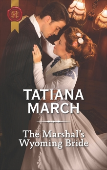The Marshal's Wyoming Bride, March, Tatiana