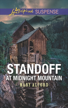 Standoff at Midnight Mountain: Faith in the Face of Crime, Alford, Mary