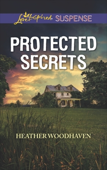 Protected Secrets, Woodhaven, Heather
