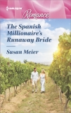 The Spanish Millionaire's Runaway Bride, Meier, Susan