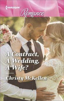 A Contract, A Wedding, A Wife?, McKellen, Christy