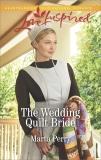 The Wedding Quilt Bride: A Fresh-Start Family Romance, Perry, Marta