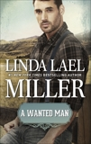 A Wanted Man: A Historical Western Romance, Miller, Linda Lael