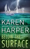 Below the Surface: A Novel of Romantic Suspense, Harper, Karen