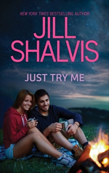 Just Try Me...: A Romance Novel, Shalvis, Jill