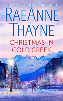 Christmas in Cold Creek: A Small Town Holiday Romance, Thayne, RaeAnne