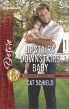 Upstairs Downstairs Baby: A Billionaire Boss Workplace Romance, Schield, Cat