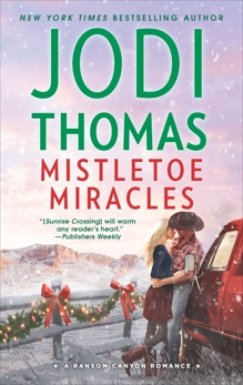 Mistletoe Miracles: A Clean & Wholesome Romance, Thomas, Jodi