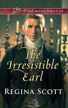 The Irresistible Earl: A Clean & Wholesome Regency Romance