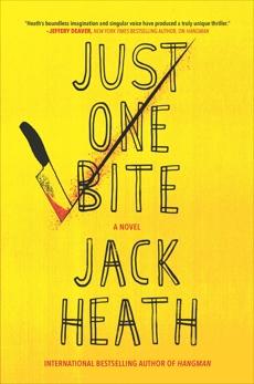 Just One Bite: A Novel, Heath, Jack