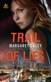 Trail of Lies: Faith in the Face of Crime, Daley, Margaret