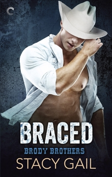 Braced: A Second Chance Romance, Gail, Stacy