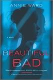 Beautiful Bad: A Novel, Ward, Annie