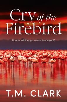Cry of the Firebird, Clark, T.M.