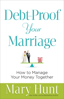 Debt-Proof Your Marriage: How to Manage Your Money Together, Hunt, Mary