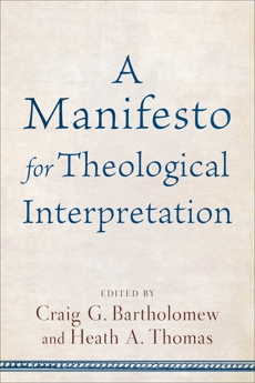 A Manifesto for Theological Interpretation,