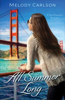 All Summer Long (Follow Your Heart): A San Francisco Romance, Carlson, Melody