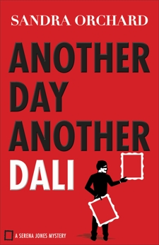 Another Day, Another Dali (Serena Jones Mysteries Book #2), Orchard, Sandra