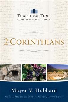 2 Corinthians (Teach the Text Commentary Series), Hubbard, Moyer V.