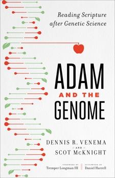 Adam and the Genome: Reading Scripture after Genetic Science, Venema, Dennis R. & McKnight, Scot