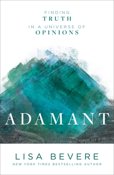 Adamant: Finding Truth in a Universe of Opinions, Bevere, Lisa