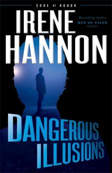 Dangerous Illusions (Code of Honor Book #1), Hannon, Irene