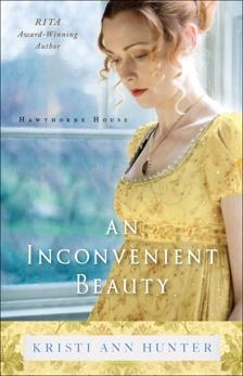 An Inconvenient Beauty (Hawthorne House Book #4), Hunter, Kristi Ann