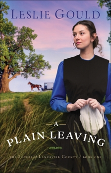 A Plain Leaving (The Sisters of Lancaster County Book #1), Gould, Leslie