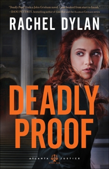 Deadly Proof (Atlanta Justice Book #1), Dylan, Rachel