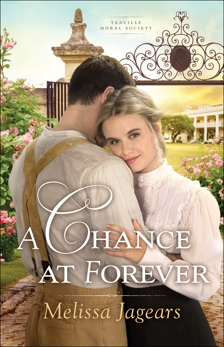 A Chance at Forever (Teaville Moral Society Book #3), Jagears, Melissa