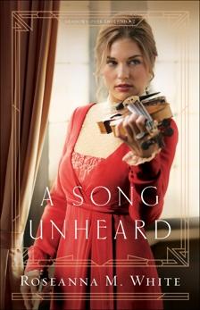A Song Unheard (Shadows Over England Book #2), White, Roseanna M.