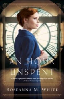 An Hour Unspent (Shadows Over England Book #3), White, Roseanna M.