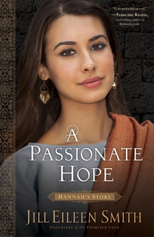A Passionate Hope (Daughters of the Promised Land Book #4): Hannah's Story, Smith, Jill Eileen