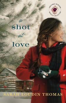 A Shot at Love (Christmas Heirloom Novella Collection): A Sound of Rain Novella, Thomas, Sarah Loudin