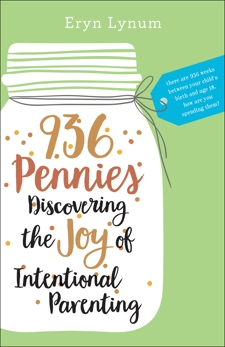 936 Pennies: Discovering the Joy of Intentional Parenting, Lynum, Eryn