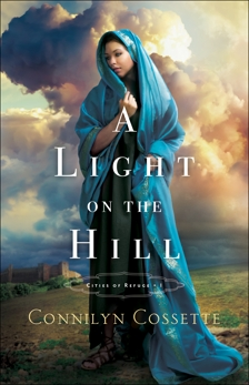 A Light on the Hill (Cities of Refuge Book #1), Cossette, Connilyn