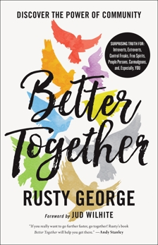 Better Together: Discover the Power of Community, George, Rusty