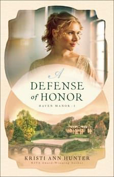 A Defense of Honor (Haven Manor Book #1), Hunter, Kristi Ann