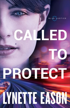 Called to Protect (Blue Justice Book #2), Eason, Lynette